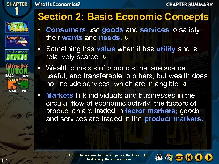Section 2: Basic Economic Concepts • Consumers use goods and services to satisfy their