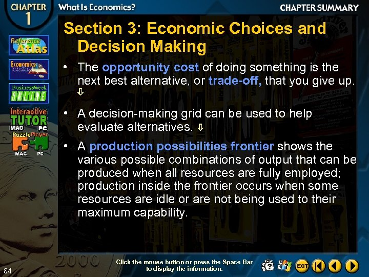 Section 3: Economic Choices and Decision Making • The opportunity cost of doing something