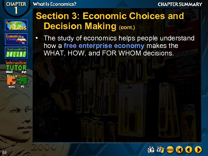 Section 3: Economic Choices and Decision Making (cont. ) • The study of economics