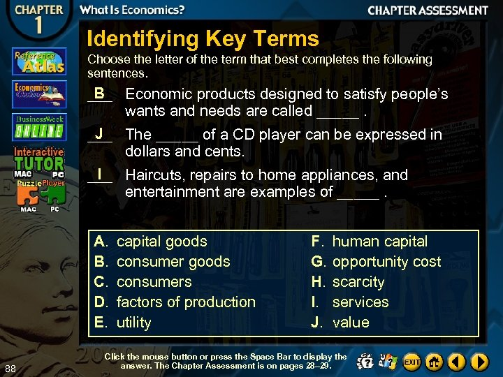 Identifying Key Terms Choose the letter of the term that best completes the following