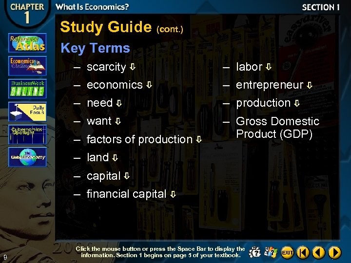 Study Guide (cont. ) Key Terms – scarcity – labor – economics – entrepreneur