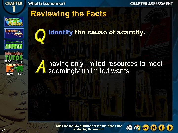 Reviewing the Facts Identify the cause of scarcity. having only limited resources to meet
