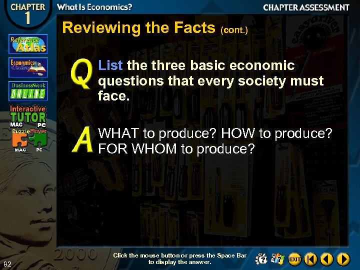 Reviewing the Facts (cont. ) List the three basic economic questions that every society