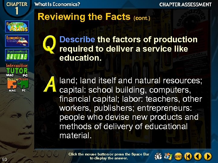 Reviewing the Facts (cont. ) Describe the factors of production required to deliver a