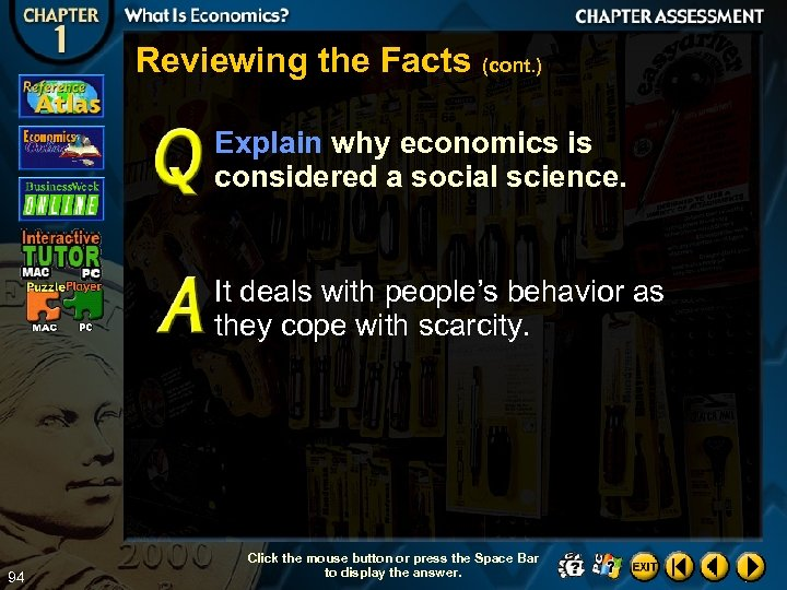 Reviewing the Facts (cont. ) Explain why economics is considered a social science. It