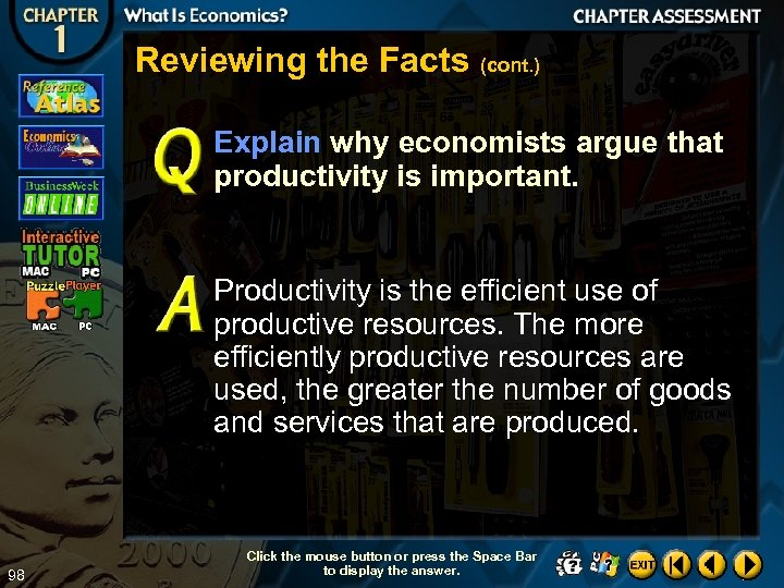 Reviewing the Facts (cont. ) Explain why economists argue that productivity is important. Productivity