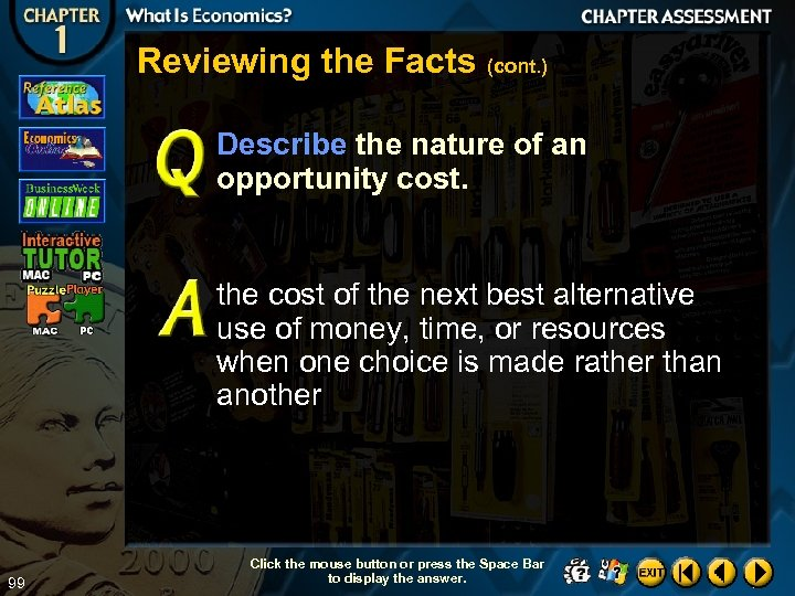 Reviewing the Facts (cont. ) Describe the nature of an opportunity cost. the cost