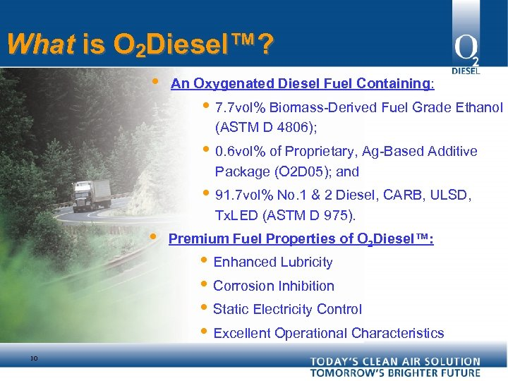 What is O 2 Diesel™? • An Oxygenated Diesel Fuel Containing: • 7. 7