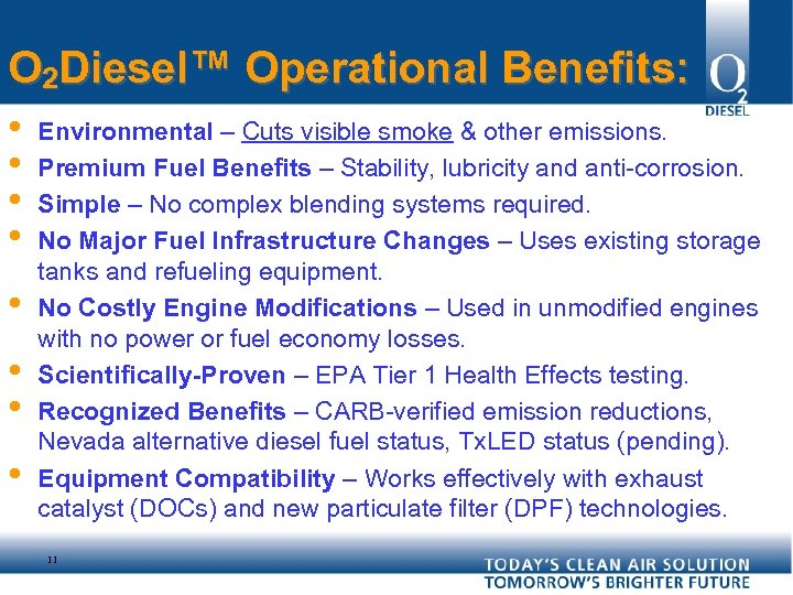 O 2 Diesel™ Operational Benefits: • • Environmental – Cuts visible smoke & other