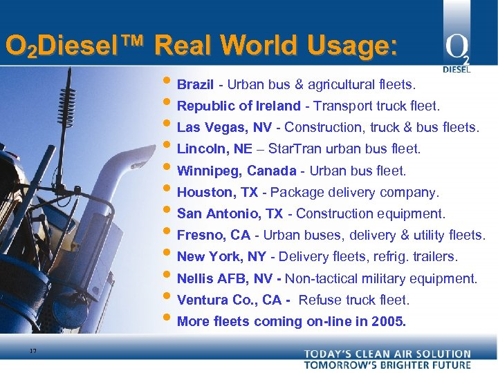 O 2 Diesel™ Real World Usage: i Brazil - Urban bus & agricultural fleets.