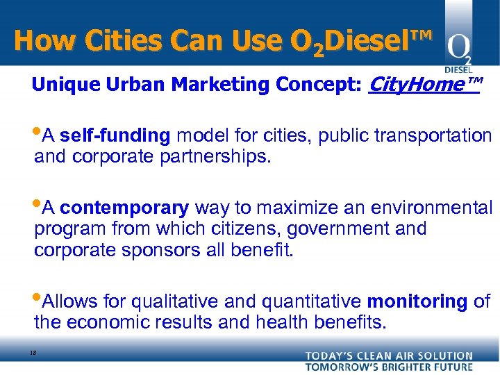 How Cities Can Use O 2 Diesel™ Unique Urban Marketing Concept: City. Home™ •