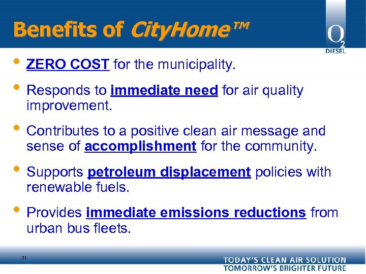 Benefits of City. Home™ • ZERO COST for the municipality. • Responds to immediate