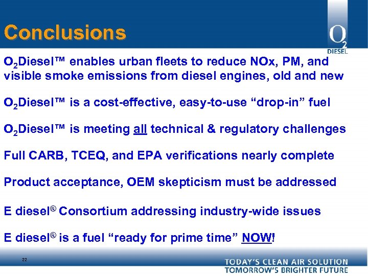 Conclusions O 2 Diesel™ enables urban fleets to reduce NOx, PM, and visible smoke