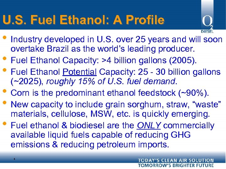 U. S. Fuel Ethanol: A Profile • Industry developed in U. S. over 25