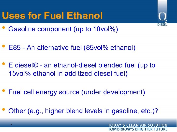 Uses for Fuel Ethanol • Gasoline component (up to 10 vol%) • E 85