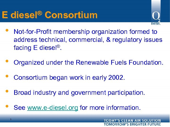 E diesel® Consortium • Not-for-Profit membership organization formed to address technical, commercial, & regulatory