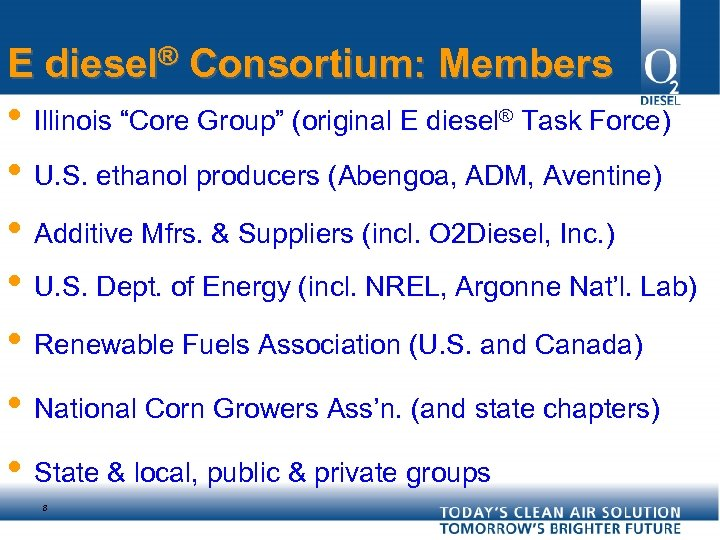 "E diesel® Consortium: Members • Illinois ""Core Group"" (original E diesel® Task Force) •"