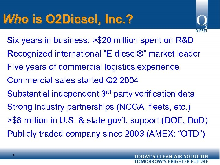 Who is O 2 Diesel, Inc. ? Six years in business: >$20 million spent