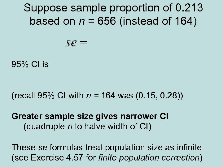 Suppose sample proportion of 0. 213 based on n = 656 (instead of 164)