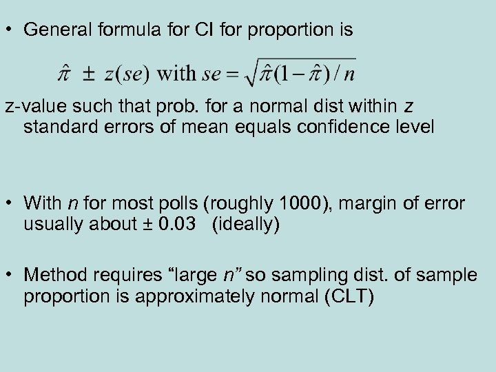 • General formula for CI for proportion is z-value such that prob. for