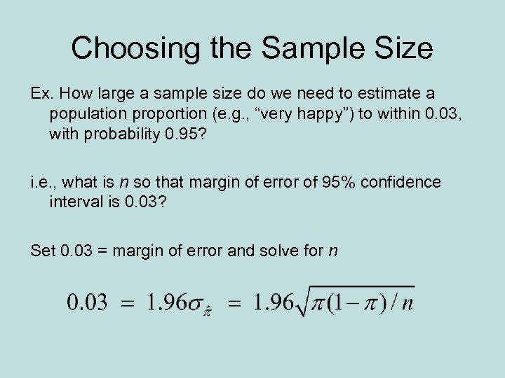 Choosing the Sample Size Ex. How large a sample size do we need to