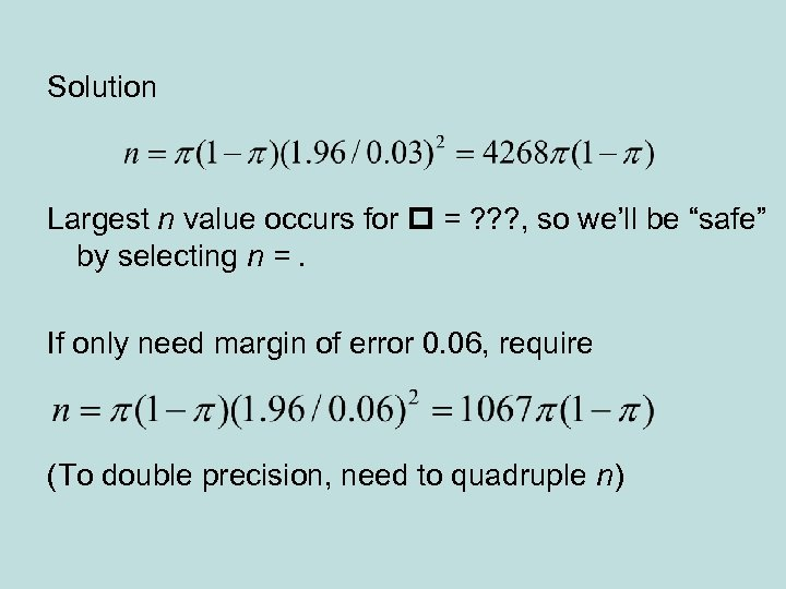 Solution Largest n value occurs for = ? ? ? , so we'll be