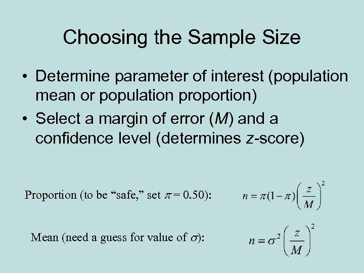 Choosing the Sample Size • Determine parameter of interest (population mean or population proportion)