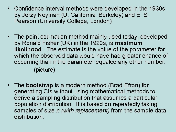 • Confidence interval methods were developed in the 1930 s by Jerzy Neyman