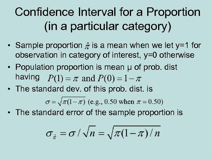 Confidence Interval for a Proportion (in a particular category) • Sample proportion is a