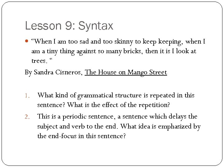 """Lesson 9: Syntax """"When I am too sad and too skinny to keeping, when"""