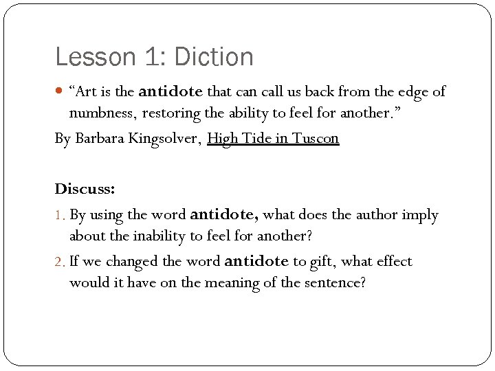 """Lesson 1: Diction """"Art is the antidote that can call us back from the"""