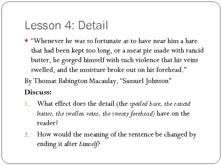"""Lesson 4: Detail """"Whenever he was so fortunate as to have near him a"""