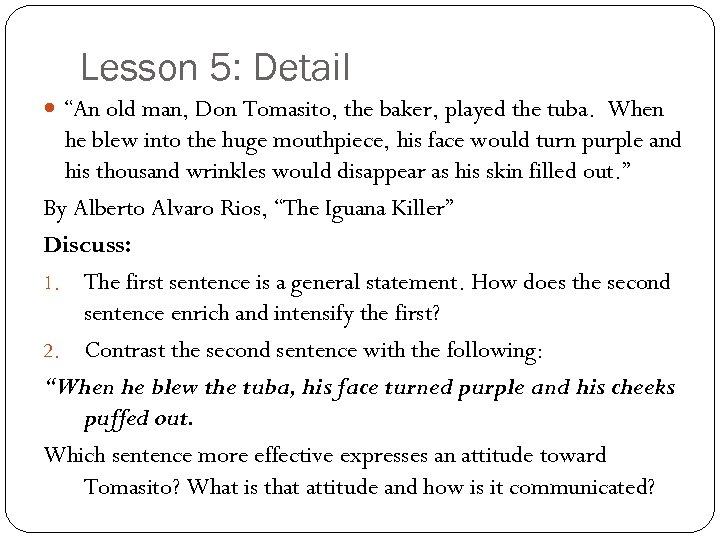 """Lesson 5: Detail """"An old man, Don Tomasito, the baker, played the tuba. When"""