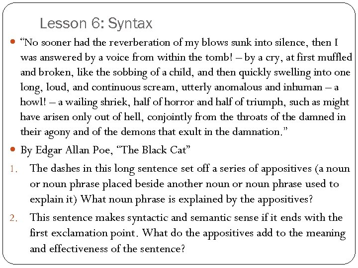 """Lesson 6: Syntax """"No sooner had the reverberation of my blows sunk into silence,"""