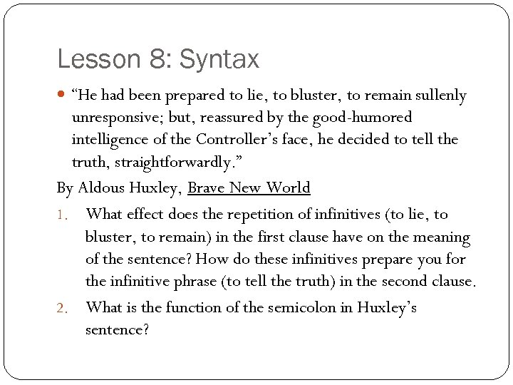 """Lesson 8: Syntax """"He had been prepared to lie, to bluster, to remain sullenly"""