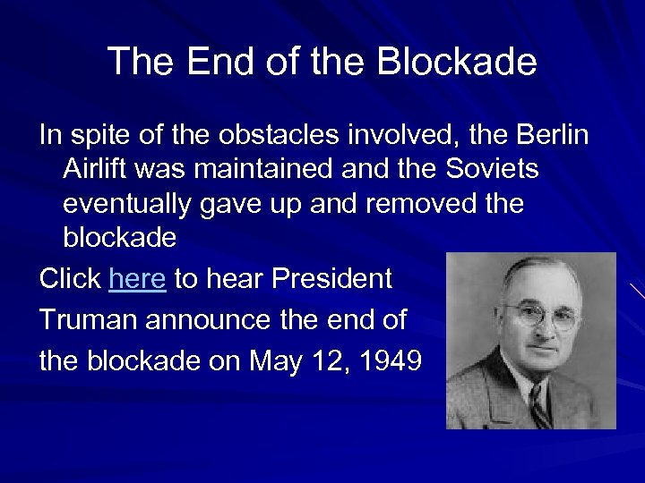 The End of the Blockade In spite of the obstacles involved, the Berlin Airlift