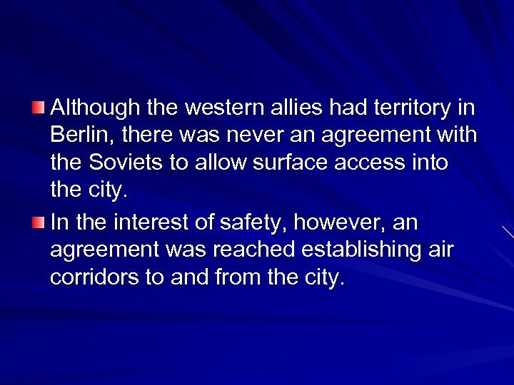 Although the western allies had territory in Berlin, there was never an agreement with
