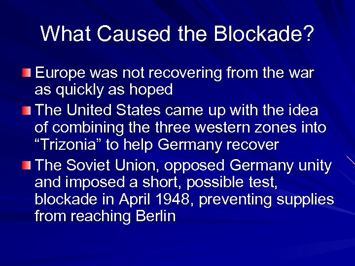What Caused the Blockade? Europe was not recovering from the war as quickly as