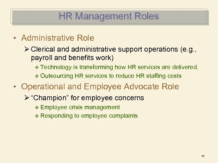 HR Management Roles • Administrative Role Ø Clerical and administrative support operations (e. g.