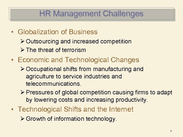 HR Management Challenges • Globalization of Business Ø Outsourcing and increased competition Ø The