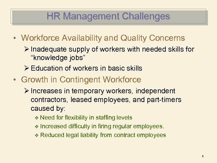 HR Management Challenges • Workforce Availability and Quality Concerns Ø Inadequate supply of workers