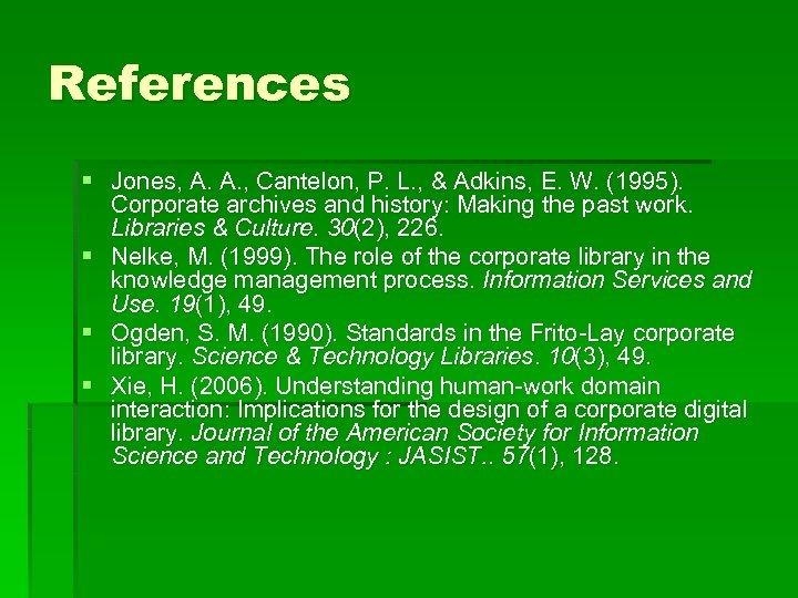 References § Jones, A. A. , Cantelon, P. L. , & Adkins, E. W.