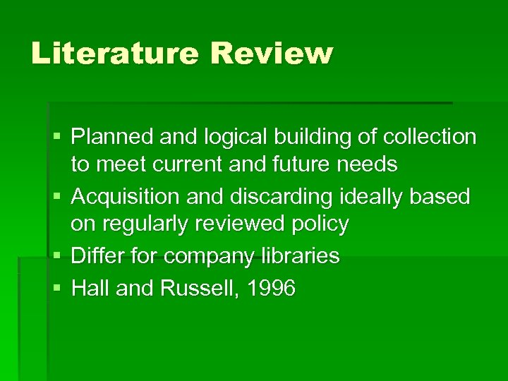 Literature Review § Planned and logical building of collection to meet current and future