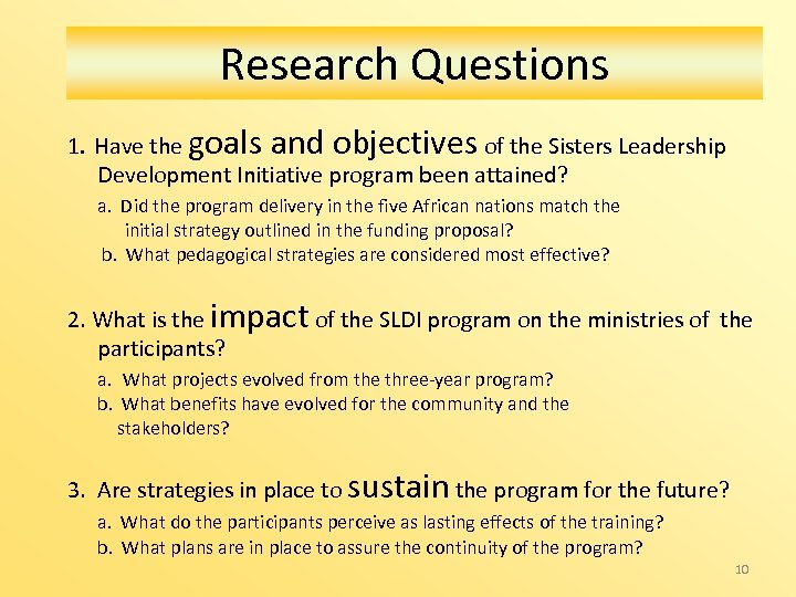 Research Questions 1. Have the goals and objectives of the Sisters Leadership Development Initiative