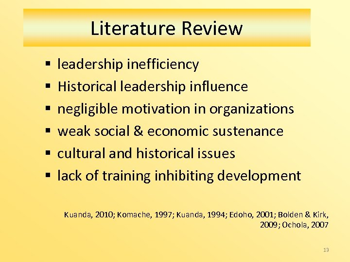 Literature Review § § § leadership inefficiency Historical leadership influence negligible motivation in organizations