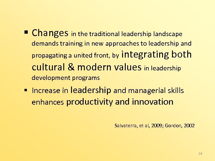§ Changes in the traditional leadership landscape demands training in new approaches to leadership