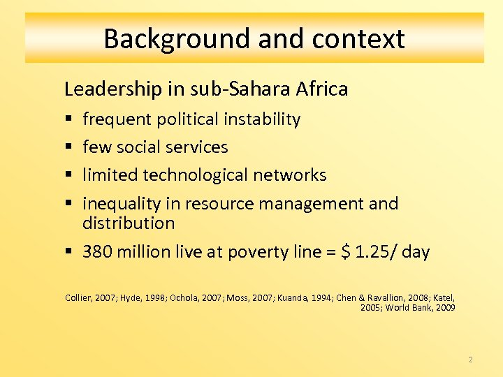 Background and context Leadership in sub-Sahara Africa frequent political instability few social services limited