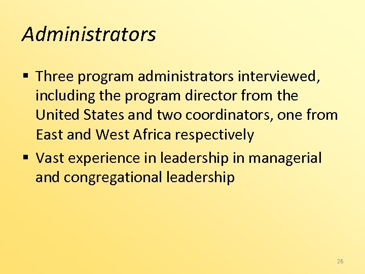 Administrators § Three program administrators interviewed, including the program director from the United States