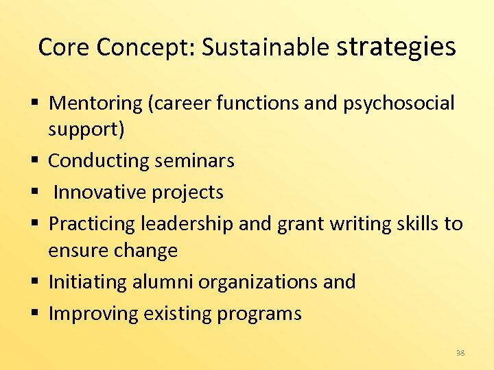Core Concept: Sustainable strategies § Mentoring (career functions and psychosocial support) § Conducting seminars