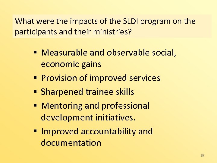 What were the impacts of the SLDI program on the participants and their ministries?